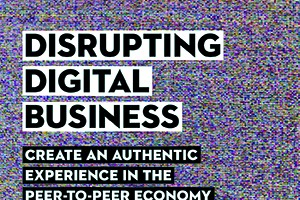 Disrupting Digital Business: A Book Review and Marketing Perspective