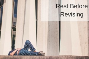 Writing: Rest Before Revising