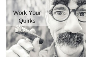 Writing: Learning to Love Your Quirks