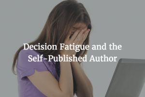Protect Yourself from Author's Decision Fatigue