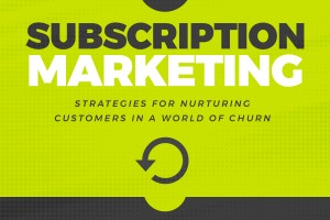 Subscription Marketing: Two Years Later