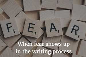 When Fear Interferes With Writing