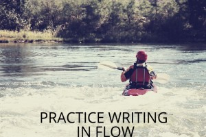 Writing in the Zone: Say Hello to Flow
