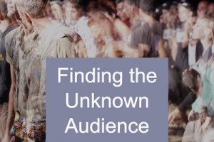 How to Find Your Unknown Audience