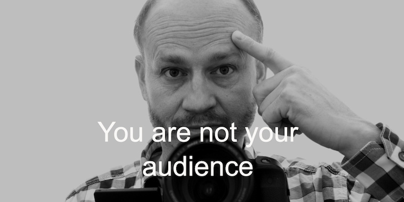 you are not your audience1