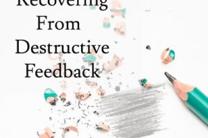 Recovering from Destructive Writing Feedback