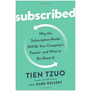Subscribed: The Subscription Economy Has Been Waiting for This Book