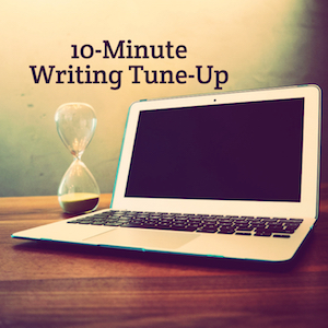 A Ten-Minute Exercise to Improve Your Writing