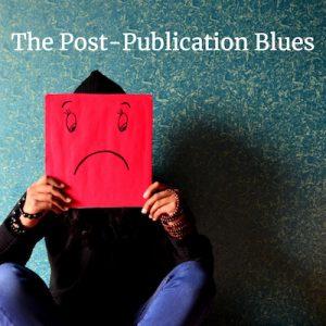 Let's Talk about the Post-Publication Blues