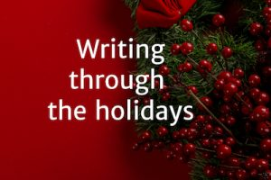 How to Write Through the Holidays