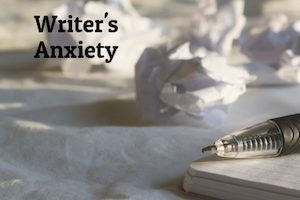 Dealing with Writer's Anxiety