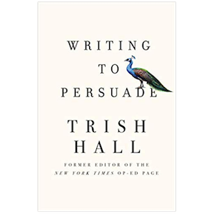 Writing to Persuade: A Book Review