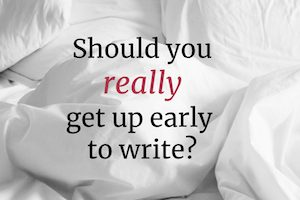 Should You Really Get Up Early to Write?