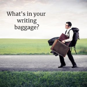 What's In Your Writing Baggage?