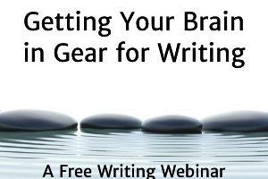 Writing Webinar: Getting Your Brain in Gear