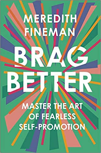 Cover of Brag Better by Meredith Fineman