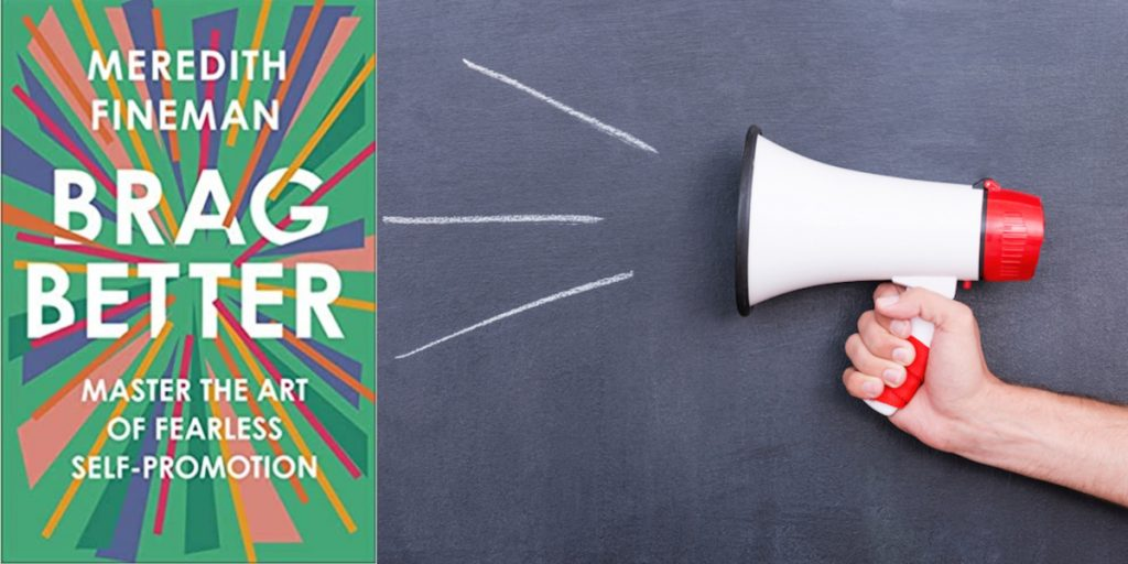 Hand holding megaphone next to cover of the book Brag Better