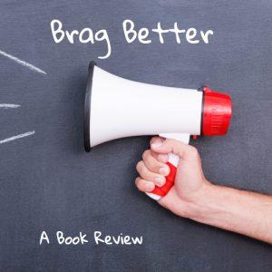 megaphone with words Brag Better