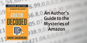"""image of Amazon decoded book, with words """"An author's guide to the mysteries of Amazon"""""""