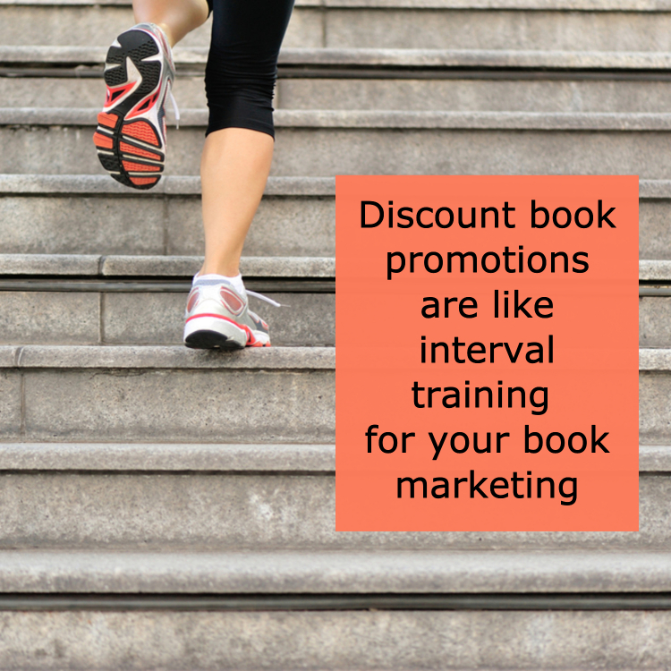 """Feet running up stairs, with quote """"Discount book promotions are like interval training for your book marketing."""""""