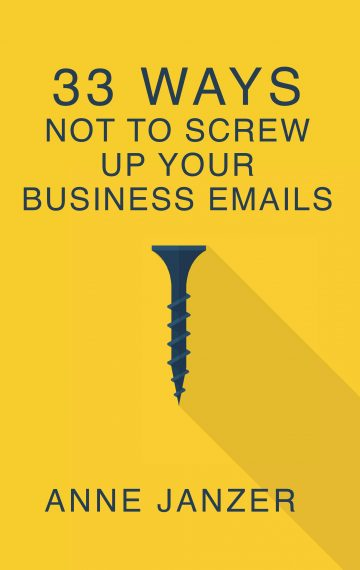 33 Ways Not to Screw Up Your Business Emails
